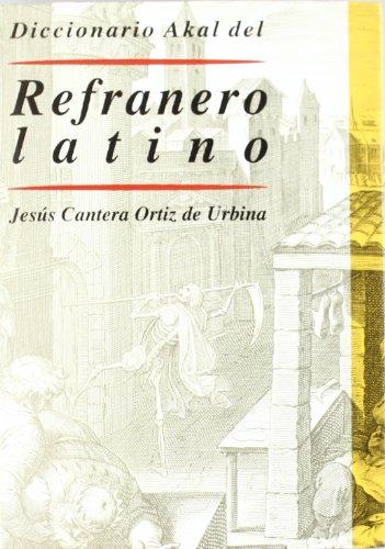 Diccionario Akal del refranero latino / Akal Dictionary of Latin Proverbs
