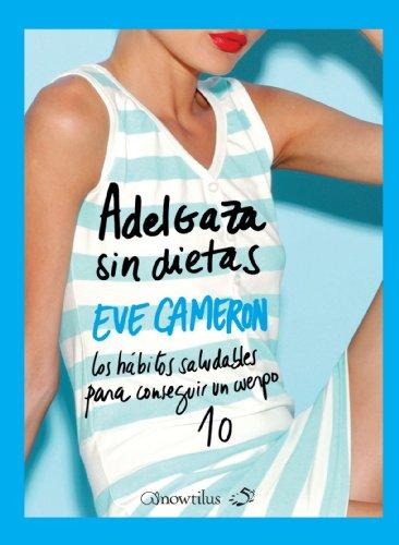 Descargar Libro Adelgaza Sin Dietas (52IdeasBrillantes) de Eve Cameron
