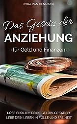 Das Gesetz der ANZIEHUNG: -für Geld und Finanzen-