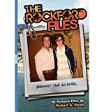 [(The Rockford Files...Behind the Scenes: My Personal Files)] [Author: MR Robert a Howe] published on (August, 2012)