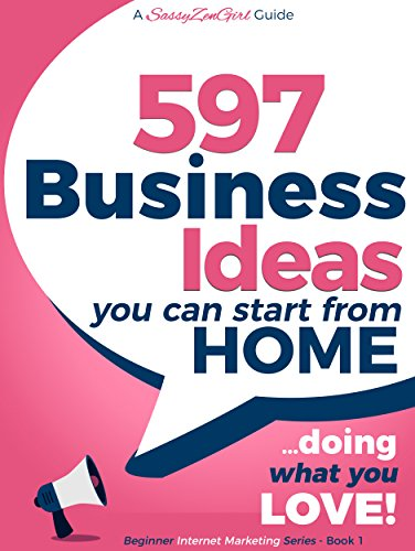 597-business-ideas-you-can-start-from-home-doing-what-you-love-beginner-internet-marketing-series-bo