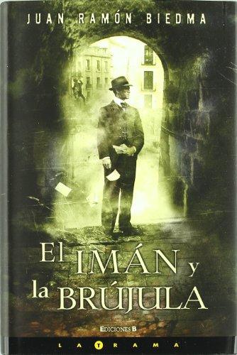 EL IMAN Y LA BRUJULA (LA TRAMA) por Juan Ramón Biedma