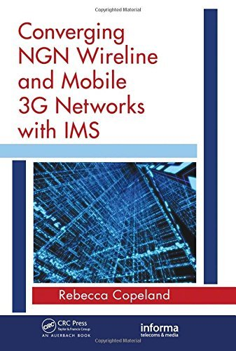 converging-ngn-wireline-and-mobile-3g-networks-with-ims-informa-telecoms-media-by-rebecca-copeland-2