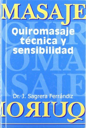 Quiromasaje : técnica y sensibilidad por Jorge Sagrera Ferrandiz