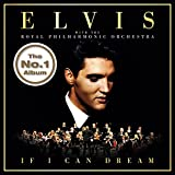 If I Can Dream: Elvis Presley With The Royal Philharmonic Orchestra (2016-07-06)