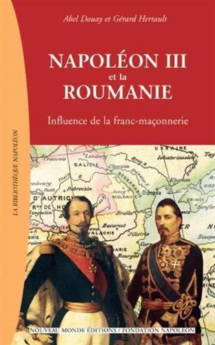 Napoléon III et la Roumanie : Influence de la franc-maçonnerie