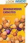 Homogeneous Catalysis: Understanding...