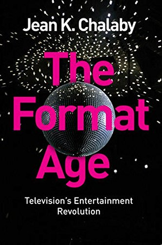 The Format Age: Television's Entertainment Revolution (Global Media and Communication)