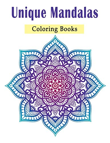 Unique Mandalas Coloring Books: 50 Beginner-Friendly & Relaxing Art Activities and Spiral Binding