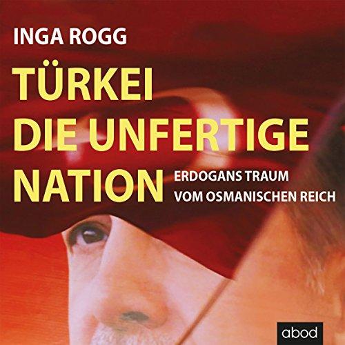 Buchseite und Rezensionen zu 'Türkei, die unfertige Nation' von Inga Rogg