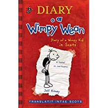 Diary o a Wimpy Wean (Wimpy Kid Scots Edition)