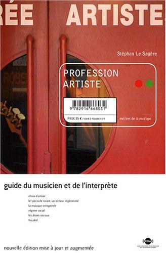 Profession artiste : Guide du musicien et de l&#39...