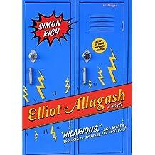 Elliot Allagash by Simon Rich (2011-02-06)