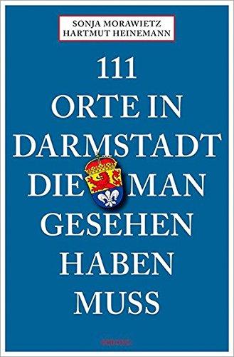 111 Orte in Darmstadt, die man gesehen haben muss