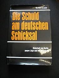 Die Schuld am deutschen Schicksal. Wahrheit als Waffe gegen Lüge und Verleumdung