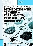 Biomedizinische Technik – Faszination, Einführung, Überblick: Band 1