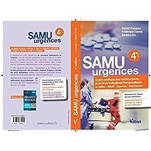 SAMU URGENCES: Guide pratique des médicaments et de leurs indications thérapeutiques