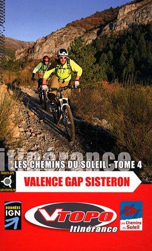 Les chemins du soleil Valence, Gap, Sisteron : Grande traversée des préalpes