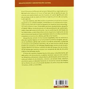 Museos, Arqueología, Democracia Y Crisis (Biblioteconomía y Administración Cultural)