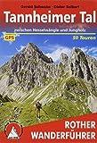 Tannheimer Tal: zwischen Nesselwängle und Jungholz. 50 Touren. Mit GPS-Tracks (Rother Wanderführer) - Gerald Schwabe, Dieter Seibert