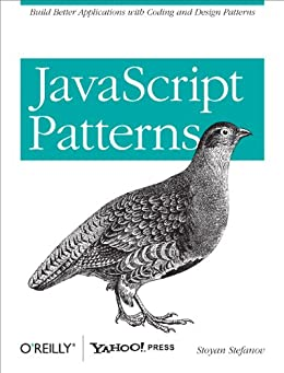 JavaScript Patterns: Build Better Applications with Coding and Design Patterns von [Stefanov, Stoyan]