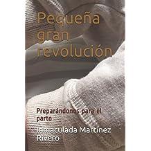 Pequeña gran revolución: Preparándonos ...