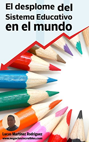 El DESPLOME DEL SISTEMA EDUCATIVO EN EL MUNDO