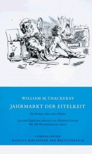 Jahrmarkt der Eitelkeit: Ein Roman ohne einen Helden (Manesse Bibliothek der Weltliteratur: Corona-Reihe)
