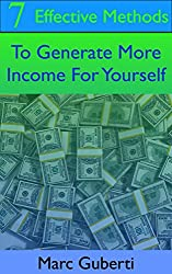 7 Effective Methods To Generate More Income For Yourself (English Edition)