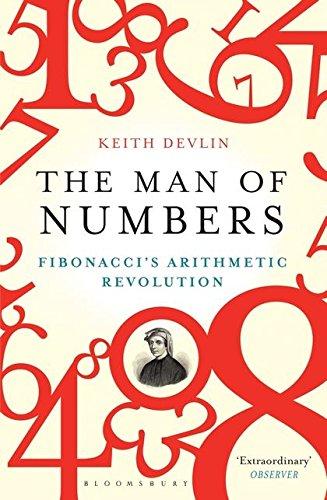 The Man of Numbers: Fibonacci's Arithmetic Revolution por Keith Devlin