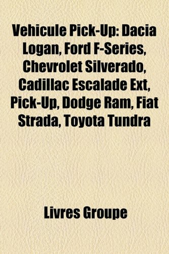 vhicule-pick-up-dacia-logan-ford-f-series-chevrolet-silverado-cadillac-escalade-ext-pick-up-dodge-ra