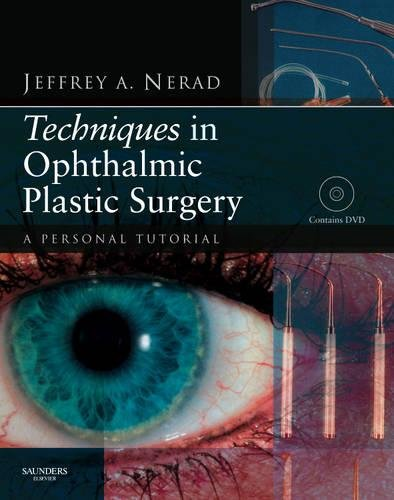 Techniques in Ophthalmic Plastic Surgery: A Personal Tutorial, 1e (Book & DVD)