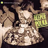 Deeper Polka - More Dance Music from Midwest