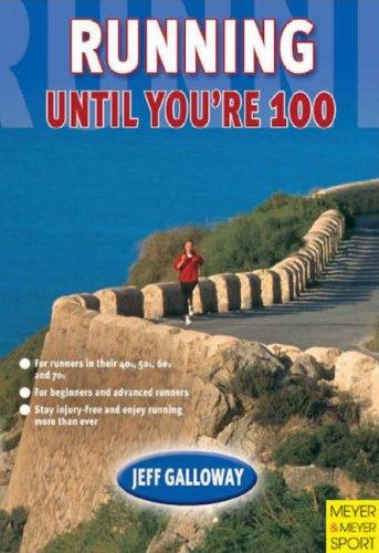 Running Until You're 100 par Jeff Galloway
