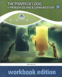 The Power of Logic in Problem Solving and Communicaton: Workbook Edition by Linda Long (2006-05-19)