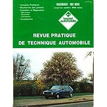 REVUE PRATIQUE DE TECHNIQUE AUTOMOBILE (L'Expert Automobile) VOLKSWAGEN -GOLF DIESEL jusqu'aux modèles 1982 inclus