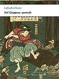 Nel Giappone spettrale (Biblioteca di Alphaville)