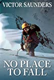 No Place to Fall: Superalpinism in the High Himalaya