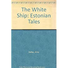 The White Ship: Estonian Tales