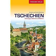 Reiseführer Tschechien: Unterwegs in Böhmen und Mähren (Trescher-Reihe Reisen)