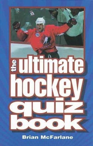 The Ultimate Hockey Quiz Book por Brian McFarlane