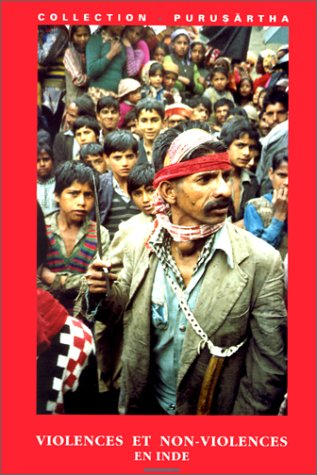Violences et non-violences en Inde : Violences and non-violences in India