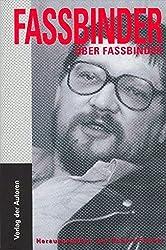 Fassbinder über Fassbinder: Die ungekürzten Interviews (Filmbibliothek)