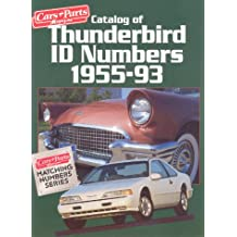 Catalog of Thunderbird ID Numbers, 1955-93 (Cars & Parts Magazine Matching Numbers Series)