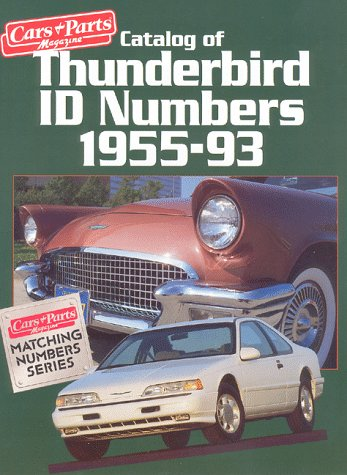 Series Parts Catalog Manual (Catalog of Thunderbird ID Numbers, 1955-93 (Cars & Parts Magazine Matching Numbers Series))
