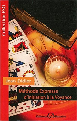 Méthode Expresse d'initiation à la Voyance par Jean-Didier