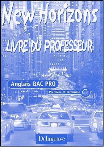 Anglais Bac Pro 1re et Tle New Horizons : Livre du professeur