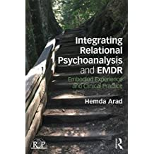 Integrating Relational Psychoanalysis and EMDR (Relational Perspectives Book)