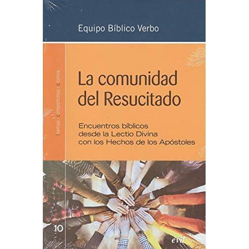 La comunidad del Resucitado: Encuentros bíblicos desde la Lectio Divina con los Hechos de los Apóstoles