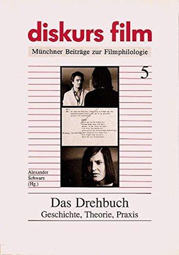 diskurs-film-munchner-beitrage-zur-filmphilologie-das-drehbuch-geschichte-theorie-praxis